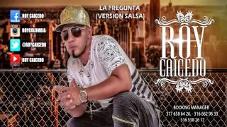ROY CAICEDO - LA PREGUNTA (VERSION SALSA URBANA)