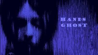 HANDS - Ghost