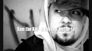 Sam the Kid - O Rhythm Matou-te