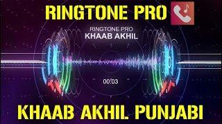 KHAAB AKHIL || NEW PUNJABI Ringtone for Mobile || RINGTONE PRO || Free Ringtone
