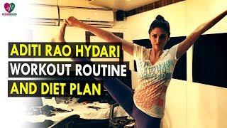 Aditi Rao Hydari Workout Routine & Diet Plan    Health Sutra - Best Health Tips