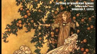 THE SONG OF WANDERING AENGUS - Donovan P.  Leitch