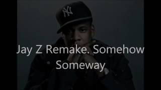 Jay Z [ Somehow Someway Remake] Prod by. MurakulousBeatz