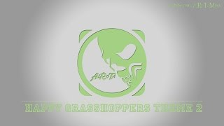 Happy Grasshoppers Theme 2 by Martin Klem - [Instrumental Pop Music]