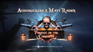 Audiorockers & Matt Raiden - Pirates of the Caribbean