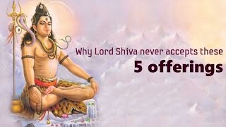 Why Lord Shiva never accepts these 5 offerings?   Shravan Maas   Shivratri