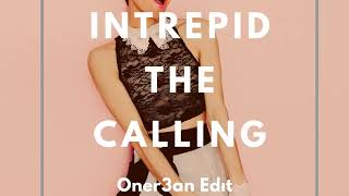 INTREPID THE CALLING ONER3AN EDİT