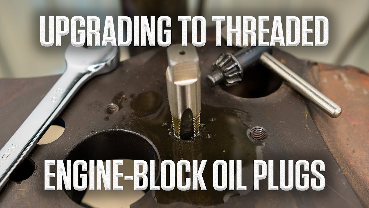 DIY: How to install threaded engine-block oil plugs