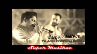 Jorge e Mateus - Te Amo Com Voz Rouca
