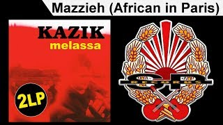 KAZIK - Mazzieh (African in Paris) [OFFICIAL AUDIO]
