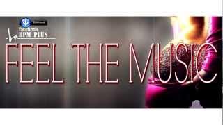 BPM Plus - Feel The Music (Radio Edit) 2012