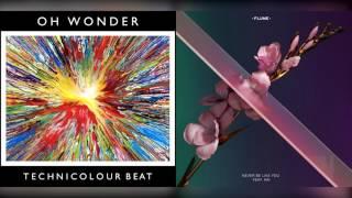 never be like you x technicolour beat - oh wonder + flume + kai (mashup)