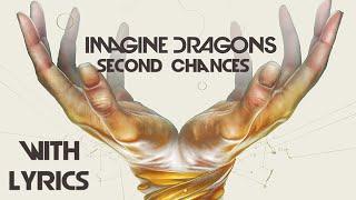 Imagine Dragons - Second Chances (with Lyrics) HD