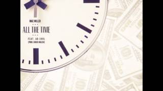 Mac miller - All The Time Feat. Ab-Soul(Prod. Chuck Inglish)