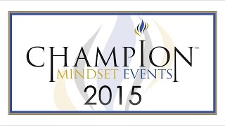 CHAMPION MINDSET: LEADERSHIP & SUCCESS CONFERENCE 2015