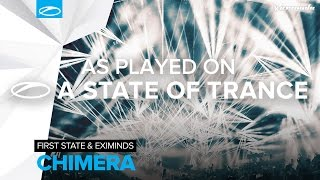First State & Eximinds - Chimera [A State Of Trance 754]