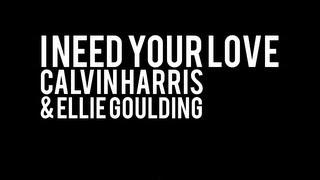 Calvin Harris - I Need Your Love ft. Ellie Goulding LYRICS