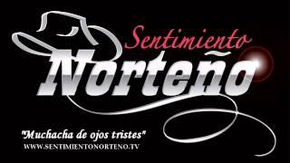- SENTIMIENTO NORTEÑO 2013-muchacha de ojos tristes