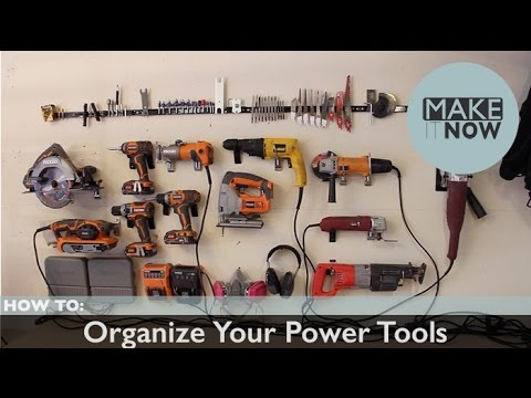 How To: Organize Your Power Tools