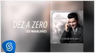 Léo Magalhães - Dez a Zero (Eu Tô A Fim de Alguém) [Áudio Oficial]