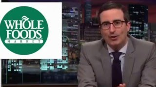 Last Week Tonight With John Oliver - @Whole Foods