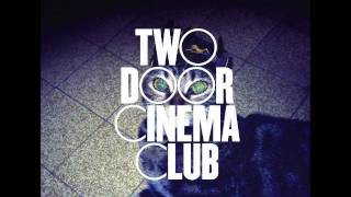 Come Back Home - Two Door Cinema Club