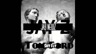 "Jay  z - Tom Ford (Jay Newz ""Sky Fly"") REMIX"