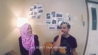 We don't talk anymore - Charlie puth Selena Gomez cover - Shila Amzah X Alif Satar
