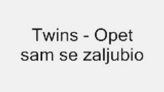 Twins - 1999 - Opet sam se zaljubio