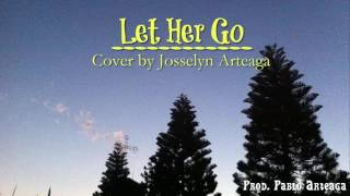 Let Her Go - Cover By Josselyn Arteaga
