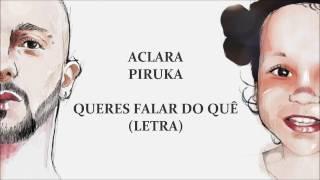 Queres Falar do Quê (Letra) - Piruka