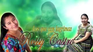 Rossy Castro - Los que con lagrimas width=