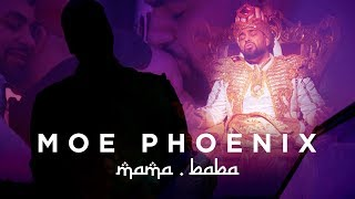 Moe Phoenix - MAMA BABA (prod. by Unik)