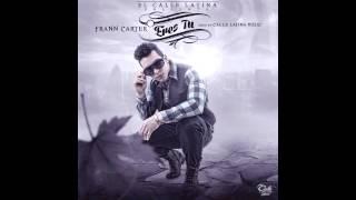 Frann Carter - Eres tu (Calle Latina Music Chile.)
