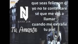 Tu Amante - Nicky Jam 2017 (Letra)