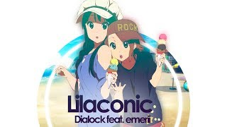 Dialock - Lilaconic (Ft.Emerii) // Lyrics