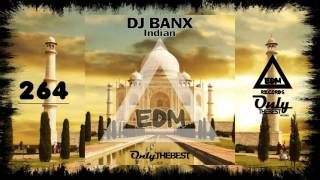 DJ BANX - INDIAN #264 EDM electronic dance music records 2016