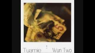 wun two x tuamie - whaay