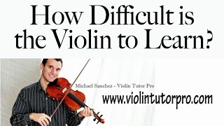 How Difficult is the Violin to Learn?
