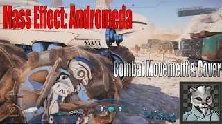 Mass Effect: Andromeda - Thoughts on Combat Movement and Cover
