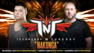 "TNT aka Technoboy 'N' Tuneboy ""NAKONGA"" official preview"