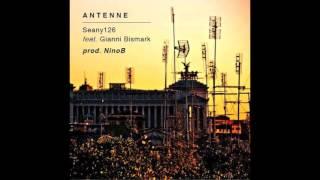 Seany126 feat Gianni Bismark - Antenne (prod Nino B)