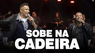 Samprazer - Sobe na cadeira (DVD Olha o Nosso Samba) Part. Thiaguinho