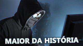 O MAIOR ATAQUE HACKER DA HISTÓRIA