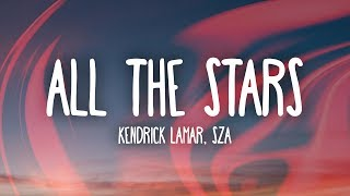 Kendrick Lamar, SZA - All The Stars (Lyrics)