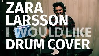 Zara Larsson - I Would Like - Drum Cover - Roland TD11K