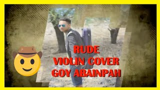 RUDE MAGIC VIOLIN COVER BY GOY ABAINPAH ft ANDRE