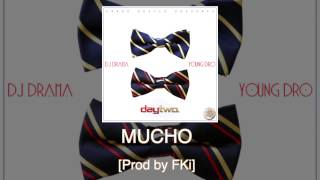 "Young Dro ""Mucho"" [Prod by FKi] off Day Two"