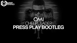 OMI - Cheerleader (Press Play Bootleg)