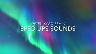 Often (kygo remix) spedup